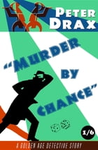 Murder by Chance: A Golden Age Mystery by Peter Drax