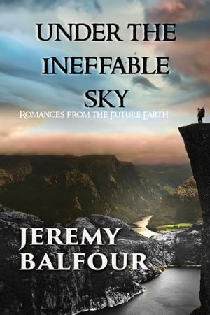 Under the Ineffable Sky: Romances from the Future Earth