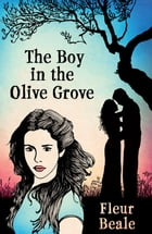 The Boy In the Olive Grove by Fleur Beale