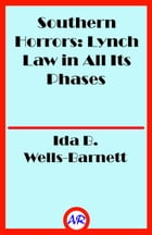 Southern Horrors: Lynch Law in All Its Phases by Ida B. Wells-Barnett