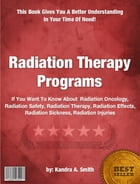 Radiation Therapy Programs by Kandra A. Smith