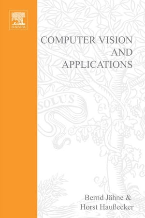 Computer Vision and Applications: A Guide for Students and Practitioners, Concise Edition