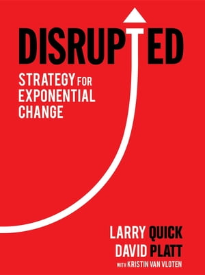 Disrupted: Strategy for Exponential Change