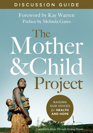 The Mother and Child Project Discussion Guide Raising Our Voices for Health and Hope