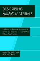 Describing Music Materials: A Manual for Resource Description of Printed and Recorded Music and…