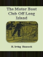 The Motor Boat Club Off Long Island by H. Irving Hancock