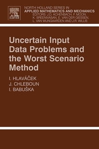 Uncertain Input Data Problems and the Worst Scenario Method