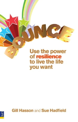 Book Bounce: Use the power of resilience to live the life you want by Sue Hadfield
