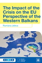 The Impact of the Crisis on the EU Perspective of the Western Balkans by Rumiana Jeleva