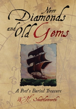 New Diamonds and Old Gems: A Poet's Buried Treasure