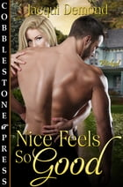 Nice Feels So Good by Jacqui Demond