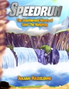 Speedrun: The Unauthorised History of Sonic the Hedgehog by Julian Hazeldine
