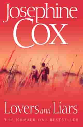 Lovers and Liars by Josephine Cox