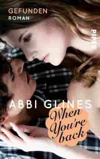When You're Back – Gefunden: Roman by Abbi Glines