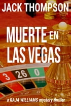 Muerte en Las Vegas: Raja Williams Mystery Thrillers, #5 by Jack Thompson