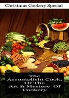 The Accomplisht Cook, Or The Art & Mystery Of Cookery by Robert May