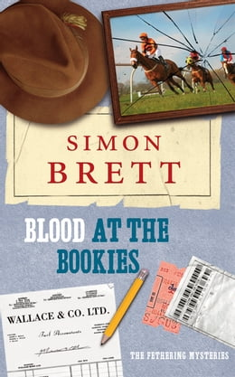 Book Blood at the Bookies: The Fethering Mysteries by Simon Brett