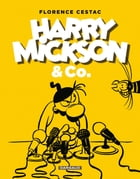 Harry Mickson et Co by Florence Cestac