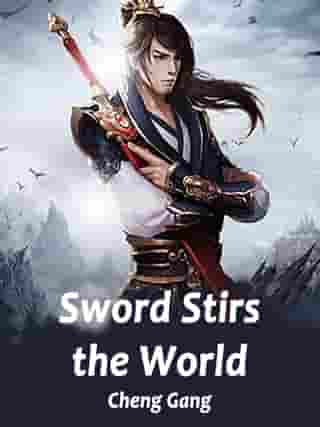Sword Stirs the World: Volume 2 by Cheng Gang