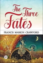 The Three Fates by Francis Marion Crawford