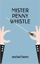 Mister Penny Whistle by Michel Henri