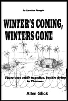 Winter's Coming, Winters Gone by Allen Glick