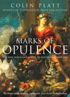 Marks of Opulence: The Why, When and Where of Western Art 1000–1914 (Text Only) by Colin Platt