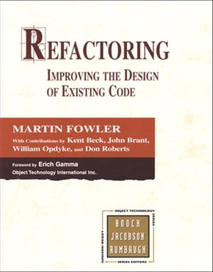Refactoring: Improving the Design of Existing Code by Martin Fowler