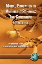 Moral Education in America's Schools: The Continuing Challenge by Thomas C. Hunt