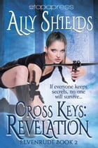 Cross Keys: Revelation by Ally Shields