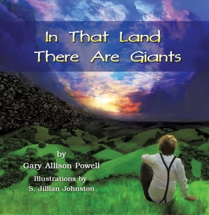 In That Land There Are Giants by Gary Allison Powell