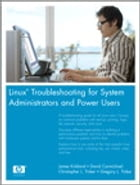 Linux Troubleshooting for System Administrators and Power Users by James Kirkland