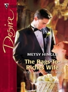 The Rags-To-Riches Wife by Metsy Hingle