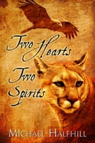 Two Hearts Two Spirits by Michael Halfhill