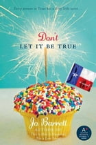 Don't Let It Be True by Jo Barrett
