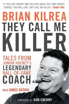 James duthie in books chaptersdigo they call me killer tales from junior hockeys legendary hall of fame coach fandeluxe Image collections