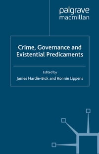 Crime, Governance and Existential Predicaments