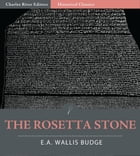 The Rosetta Stone (Illustrated Edition) by E.A. Wallis Budge