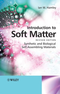 Introduction to Soft Matter: Synthetic and Biological Self-Assembling Materials