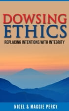 Dowsing Ethics by Nigel Percy