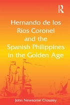 Hernando de los Ríos Coronel and the Spanish Philippines in the Golden Age