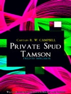Private Spud Tamson by R. W. Campbell