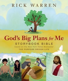 God's Big Plans for Me Storybook Bible: Based on the New York Times Bestseller The Purpose Driven…