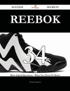 Reebok 34 Success Secrets - 34 Most Asked Questions On Reebok - What You Need To Know