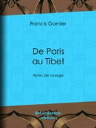 De Paris au Tibet: Notes de voyage by Francis Garnier