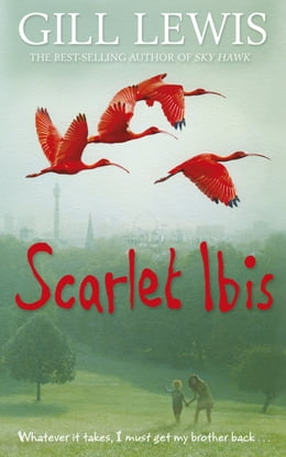 Book Scarlet Ibis by Gill Lewis