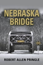 NEBRASKA BRIDGE by Robert Allen Pringle