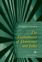 The Enchantment of Democracy and India: Politics and Ideas