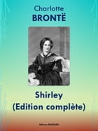Shirley: Edition complète by Charlotte BRONTË
