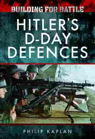 Building for Battle: Hitler's D-Day Defences